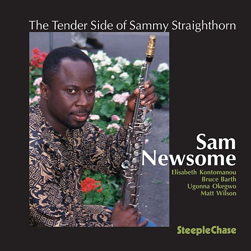 The Tender Side of Sammy Straighthorn by Sam Newsome