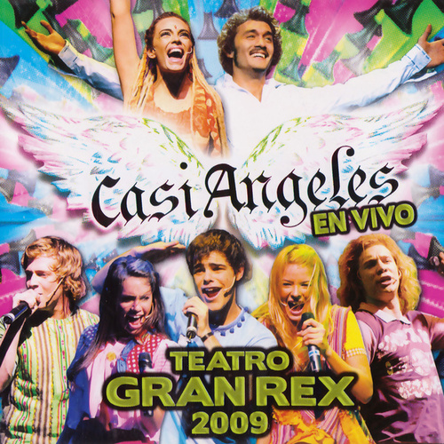 Casi Angeles En Vivo Desde El Teatro Gran Rex 2009 von Teen Angels