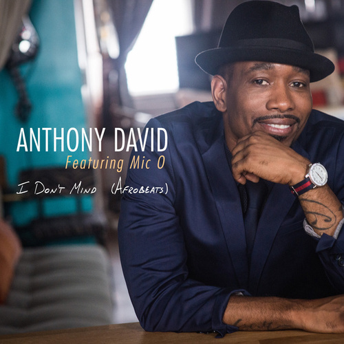 I Don't Mind (Afrobeat Remix) [feat. Mic O] de Anthony David