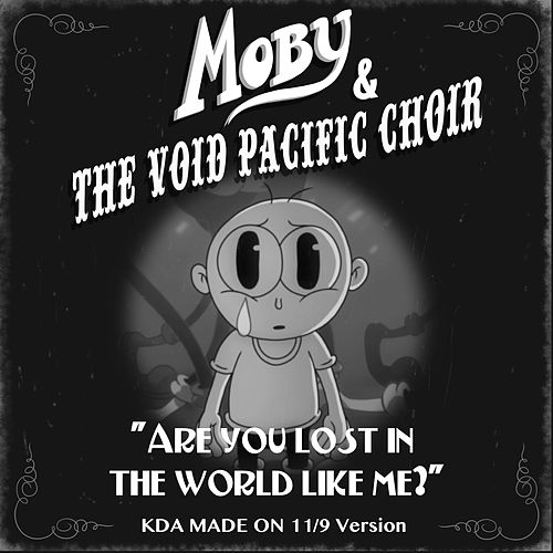 Are You Lost In The World Like Me? (KDA Made on 11/9 Version) de Moby