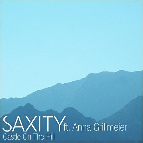 Castle On The Hill (feat. Anna Grillmeier) by Saxity