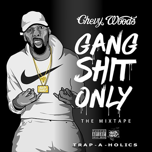 Gang Shit Only von Chevy Woods
