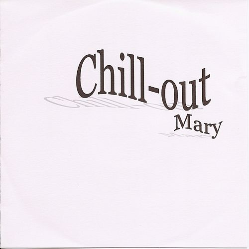 Chill  Out by Mary