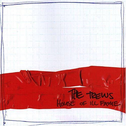 House of Ill Fame by The Trews
