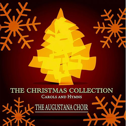 The Christmas Collection - Carols and Hymns von The Augustana Choir