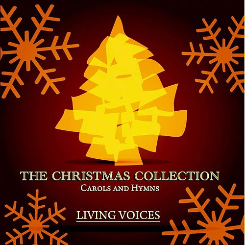 The Christmas Collection - Carols and Hymns by The Living Voices