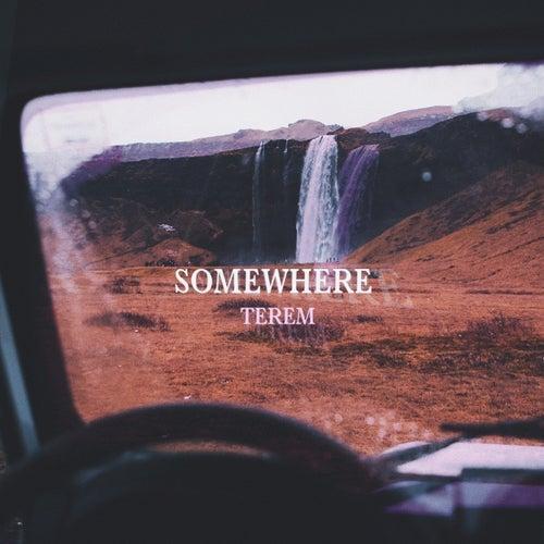 Somewhere by Terem