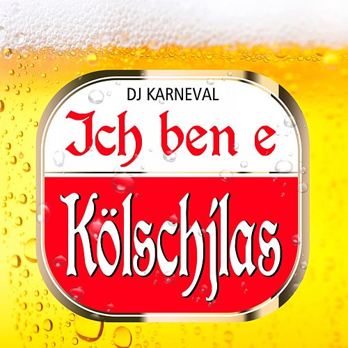 Ich ben e Kölschjlas by DJ Karneval