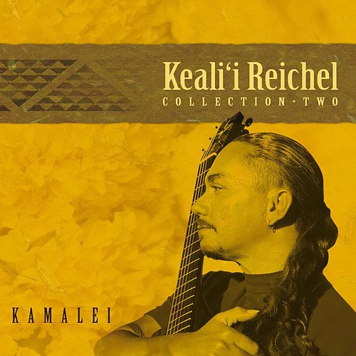 Kamalei: Collection-Two de Keali`i Reichel