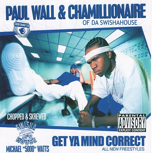Get Ya Mind Correct (Chopped & Screwed) de Paul Wall