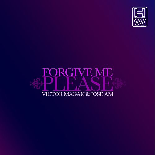 Forgive Me Please de Victor Magan