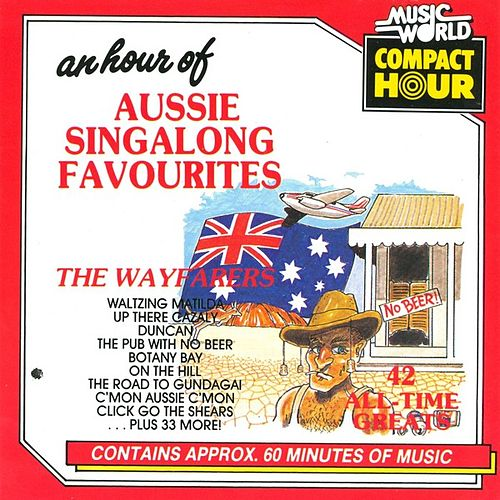 An Hour Of Aussie Singalong Favourites - 42 All-Time Greats von The Wayfarers