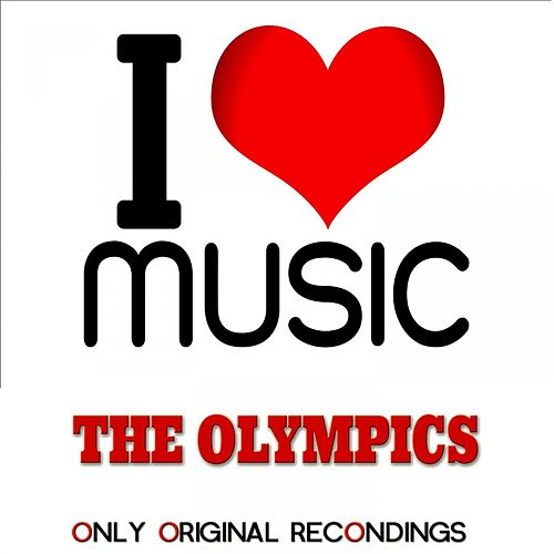 I Love Music - Only Original Recondings by The Olympics