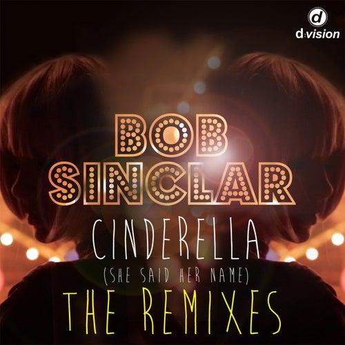 Cinderella (She Said Her Name) [The Remixes] von Bob Sinclar