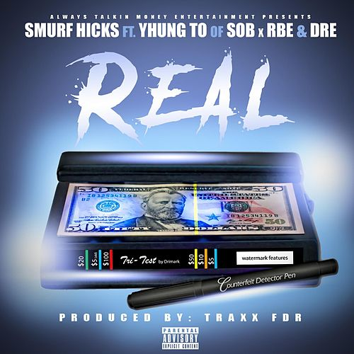 Real (feat. Dre & Yhung To) by Smurf Hicks