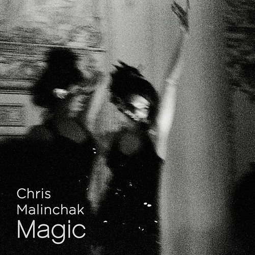 Magic de Chris Malinchak