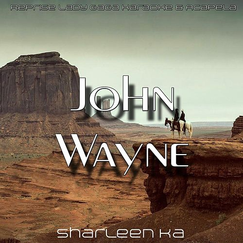 John Wayne (Reprise Lady Gaga) de Various Artists