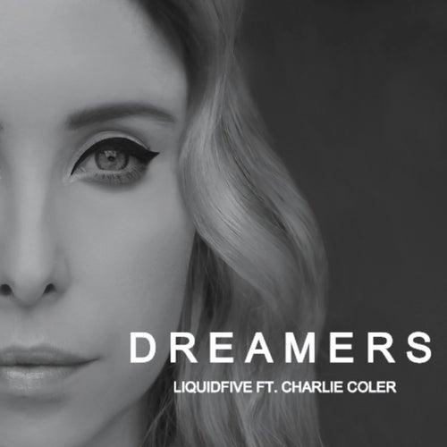 Dreamers de Liquidfive