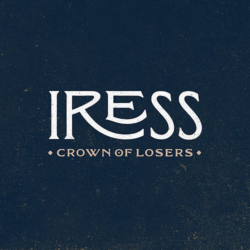 Crown of Losers by Iress