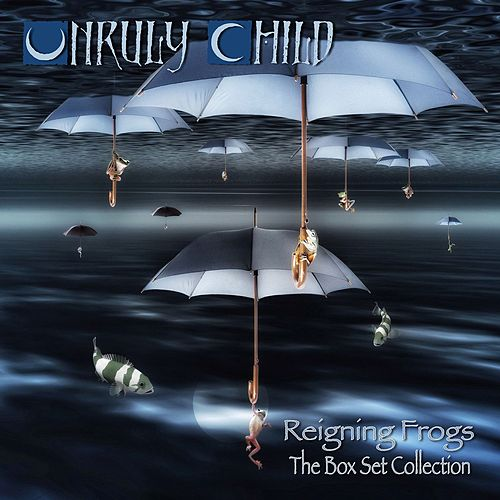 Reigning Frogs - The Box Set Collection de Unruly Child