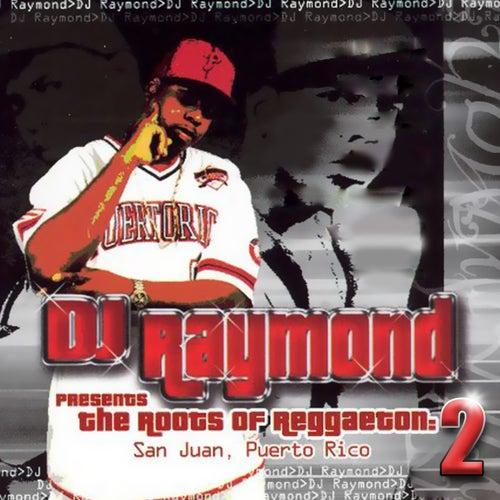 Dj Raymond Presents Root of Reggaeton 2 by Various Artists