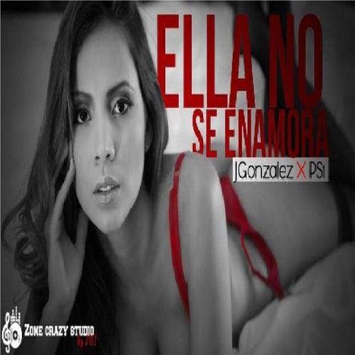 Ella no se enamora (feat. Jay Gonzalez) von Ps1