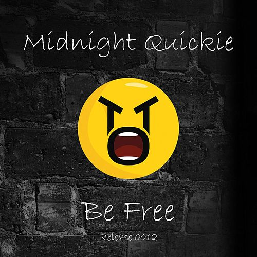 Be Free von Midnight Quickie