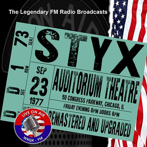Legendary FM Broadcasts - Auditorium Theatre,  Chicago IL  23rd September 1977 de Styx