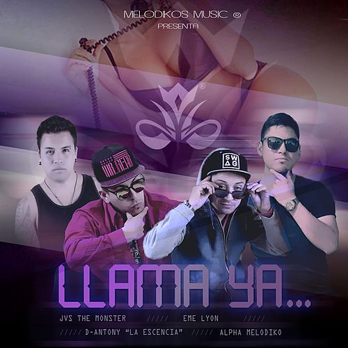Llama ya (feat. JVS The Monster, D-Antony & Eme Lyon) von Alpha Melodiko