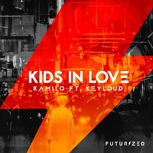 Kids In Love (feat. Keyloud) de Kamilo