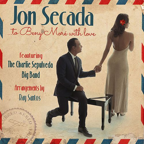 To Beny Moré With Love (feat. The Charlie Sepulveda Big Band) de Jon Secada