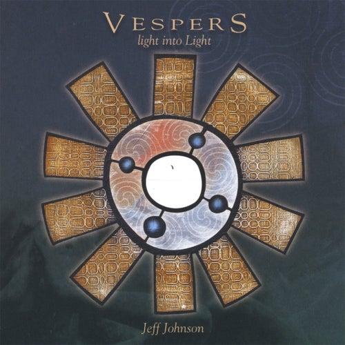 Vespers (Light into Light) by Jeff Johnson (2)