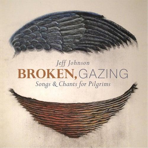 Broken, Gazing by Jeff Johnson (2)