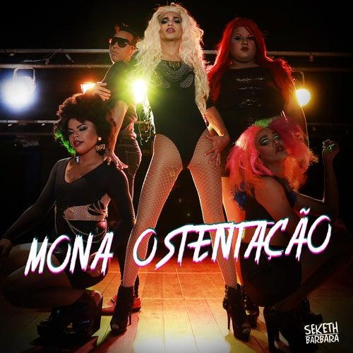 Mona Ostentação von Seketh Bárbara