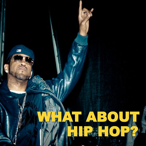What About Hip Hop? by Various Artists