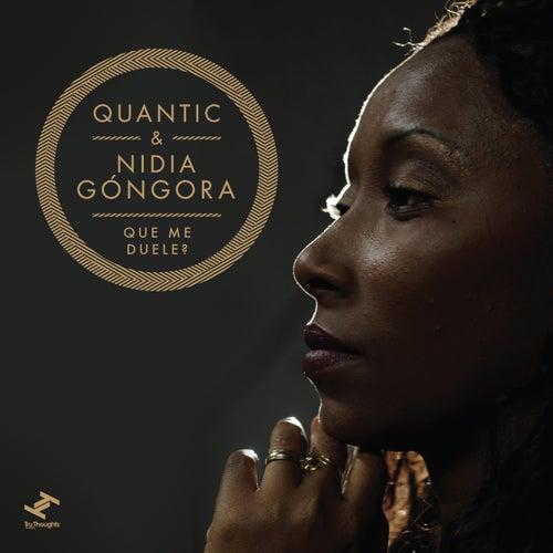 Que Me Duele? de Quantic & Nidia Góngora