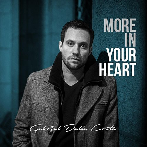 More in Your Heart by Gabriel Dalla Costa