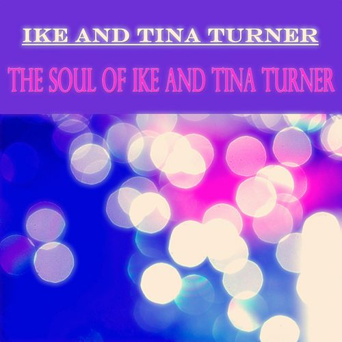 The Soul of Ike and Tina Turner de Ike and Tina Turner