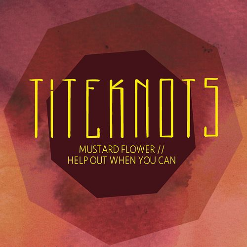 Mustard Flower / Help Out When You Can by Titeknots