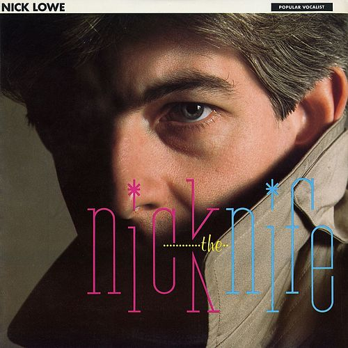 Nick the Knife de Nick Lowe