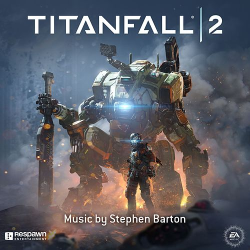 Titanfall 2 (Original Soundtrack) by EA Games Soundtrack