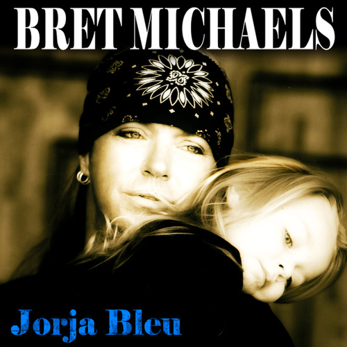 Jorja Bleu by Bret Michaels