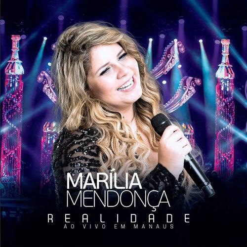 Realidade - Ao Vivo Em Manaus by Marília Mendonça