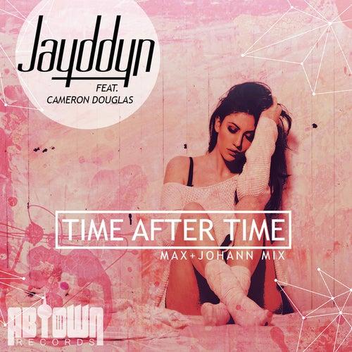 Time After Time (Max + Johann Mix) by Jayddyn