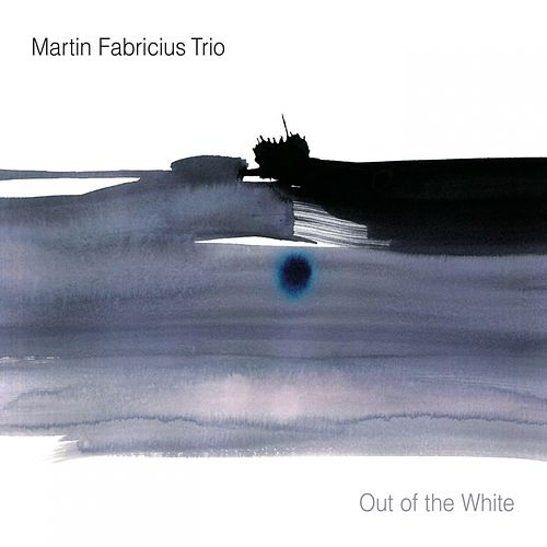 Out of the White by Martin Fabricius Trio