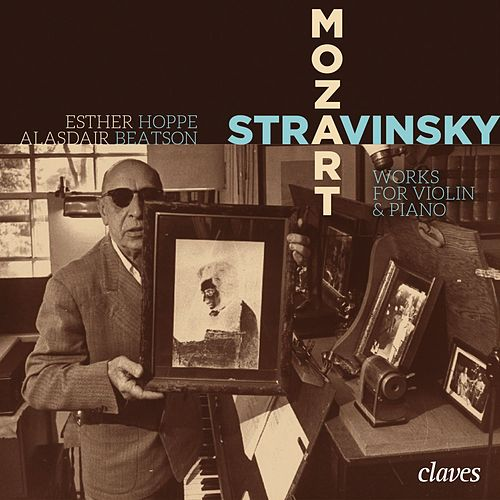 Mozart & Stravinsky: Works for Violin & Piano de Alasdair Beatson