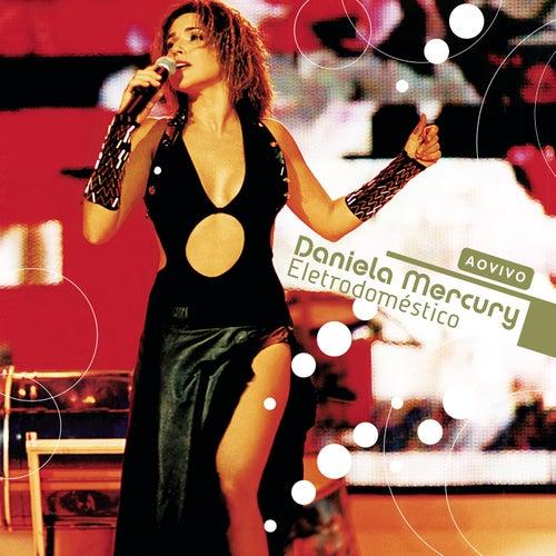 Ao Vivo Daniela Mercury: Eletrodoméstico de Daniela Mercury