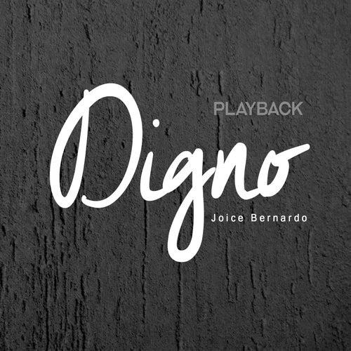 Digno (Playback) de Joice Bernardo