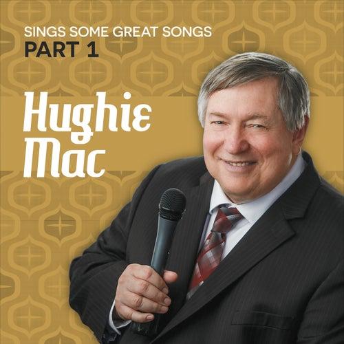 Sings Some Great Songs, Pt. 1 von Hughie Mac