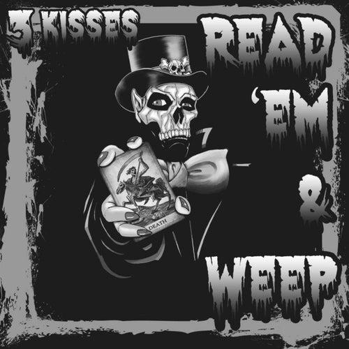 Read 'em & Weep de 3 Kisses
